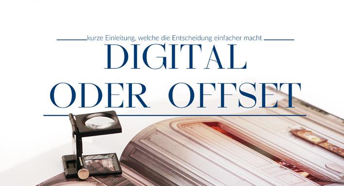 Digital- oder Offsetdruck?
