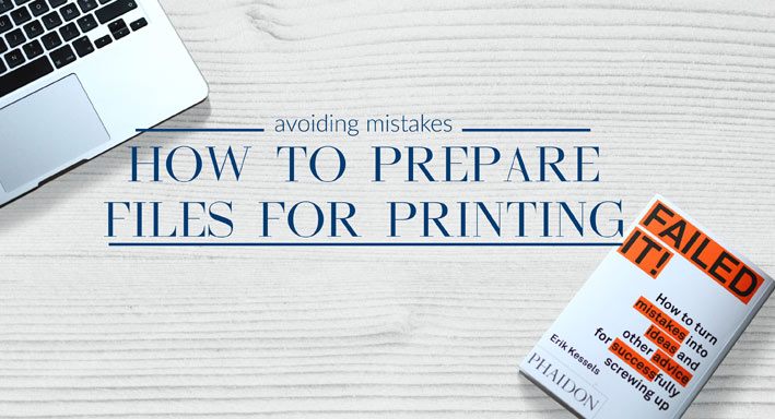 Files to be printed – avoiding mistakes