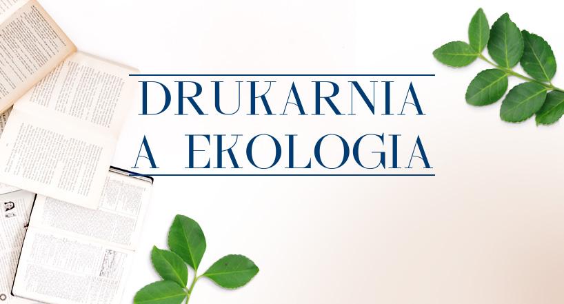 Drukarnia a ekologia