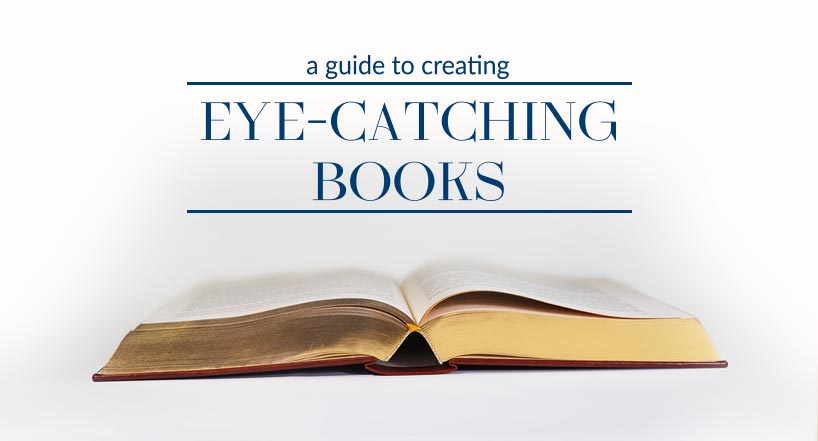 A guide to creating eye-catching books