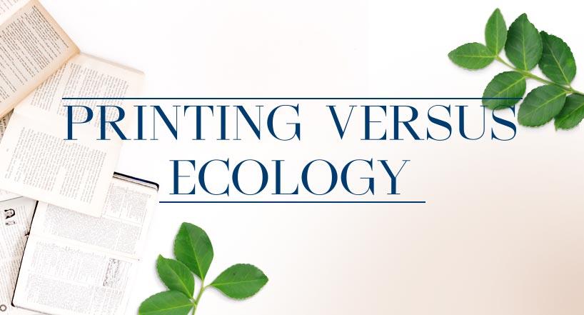Printing versus ecology