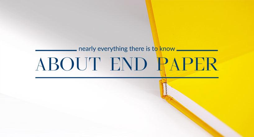 Let's talk about end paper
