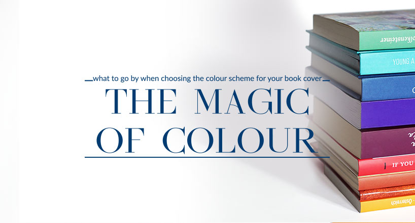 The magic of colour, or what to go by when choosing the colour scheme for your book cover