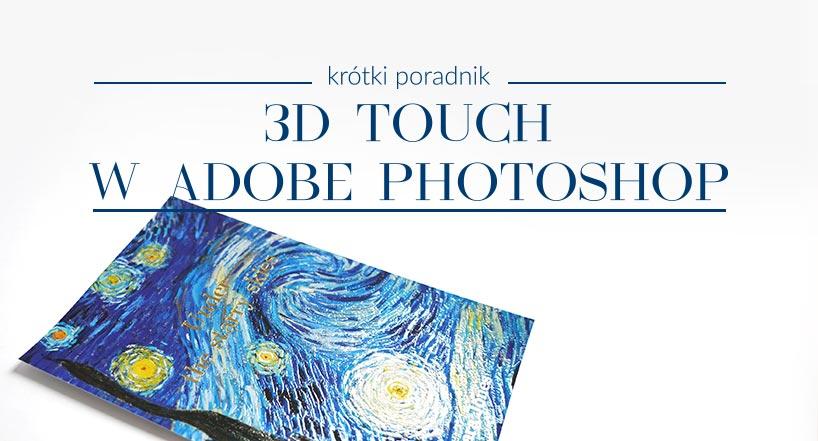 Adobe Photoshop – projektujemy okładki z uszlachetnieniami 3D Touch