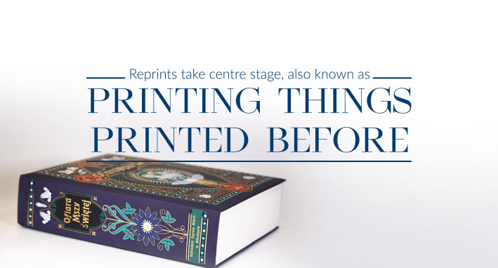 Reprints take centre stage, also known as printing things printed before