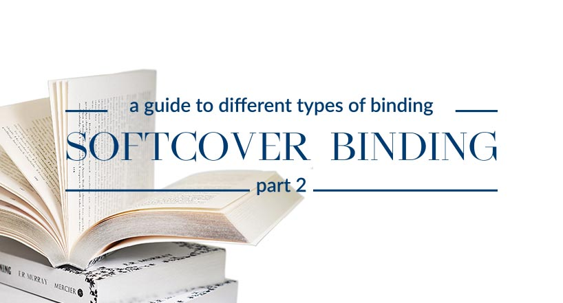 Softcover binding – a guide to different types of binding (part 2)