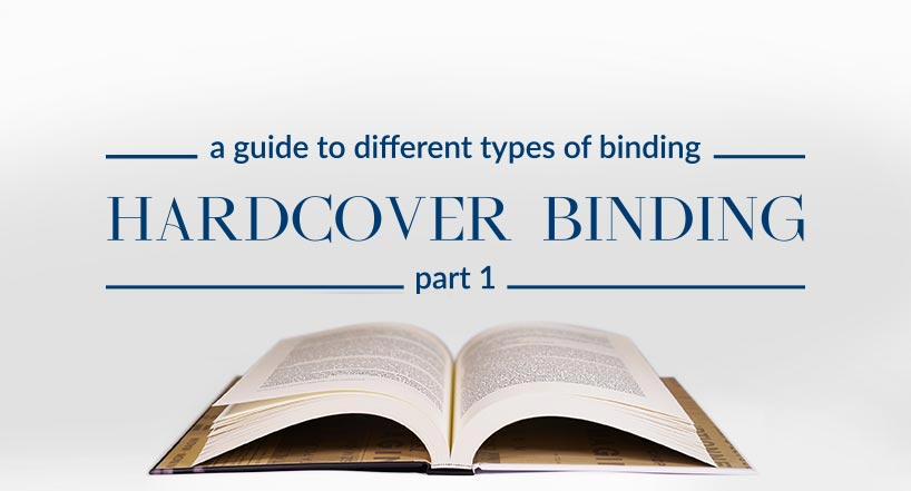 Hardcover binding – a guide to different types of binding (part 1)
